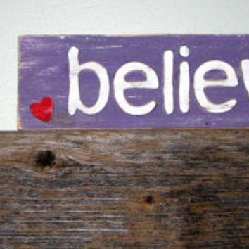 Believe Sign Ready to Ship - Custom Sign - Gifts Under 20 - Wooden Sign - Purple Decor - Inspirational Words - Purple Sign