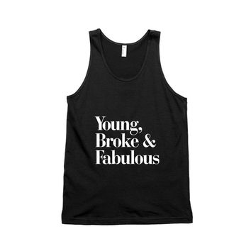 young broke and fabulous typography Unisex Tank Top