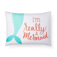 I'm Really A Mermaid Pillowcase (Standard) White - Pillowfort™ : Target