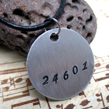 Les Mis Necklace - 24601 Hand Stamped Silver Aluminum Pendant, Valejean, Les Mis Inspired