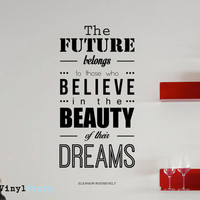 "Eleanor Roosevelt Inspiring Typography Wall Decal Quote ""The Future Belongs to Those Who Believe"" 36 x 17 inches"