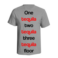 One Tequila, Two Tequila, Three Tequila Floor. Funny Tshirt Shirt