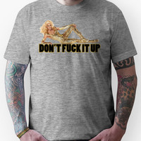 Don't fuck it up - RuPaul Unisex T-Shirt