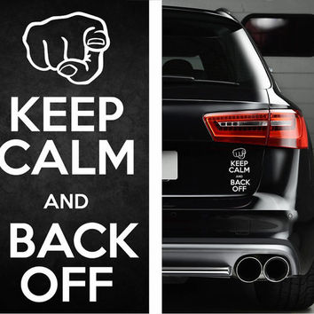 Keep Calm And Back Off Funny Bumper Sticker Vinyl Decal JDM Decal Dope Euro Turbo Muscle Race Car Dill Turbo Diesel Truck Off Road Decal