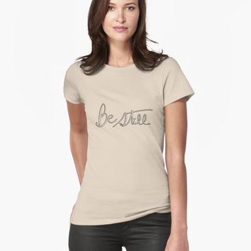 "'""Be still"" hand drawn typography' T-Shirt by BillOwenArt"