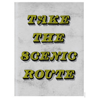 Take The Scenic Route Print