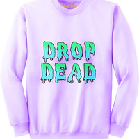 Drop Dead Over sized Sweatshirt