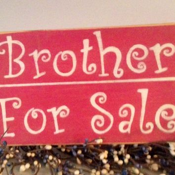 10x6 Brother for Sale Wood Sign