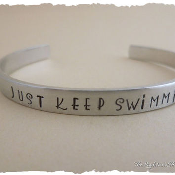 Hand Stamped Jewelry Cuff - Just Keep Swimming - Inspiration - Stacking silver bracelet jewelry - gift for her - gift for him - handmade