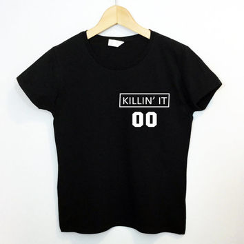 Killin' It 00 Pocket Tee Killing It Shirt