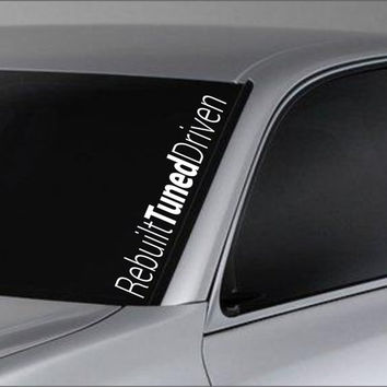 Rebuilt Tuned Driven Car Window Windshield Lettering Decal Sticker Decals Stickers JDM Drift DUB VW Stance Lowered