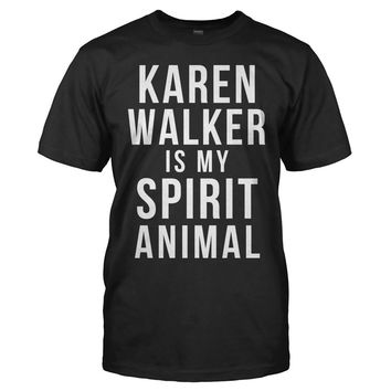 Karen Walker Is My Spirit Animal - T Shirt