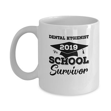 Dental Hygienist 2019 Graduation Pharmacy School Survivor Mug