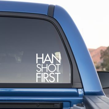 Han Shot First Sticker for Cars and Trucks