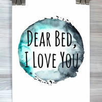 Bedroom Decor Dear Bed I Love You Print Quote Typography Poster Watercolor Apartment Dorm Home Wall Art