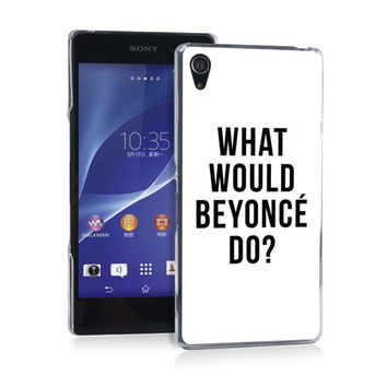 What Would Beyonce Do High Quality Cheap UV Hard Case for Sony Z2 Z3 Z4 Z5 Z5C