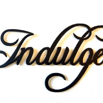 Indulge Word Metal Wall Art Home Kitchen Decor