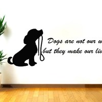 Wall Decals Quotes Vinyl Sticker Decal Quote DOG Dogs are not our whole life, but they make our lives whole Home Decor Bedroom Art Design Interior NS488