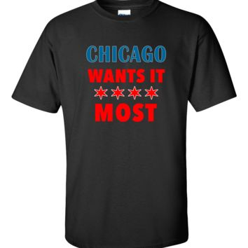 Chicago Wants It Most T-Shirt