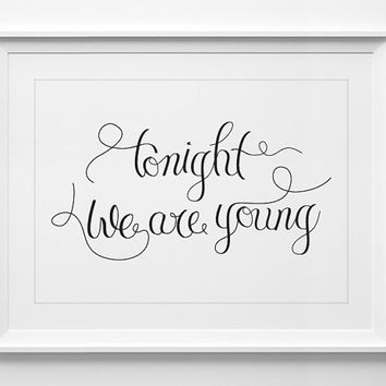 Wall decor, to night we are young, inspirational quote, wall art, typography, handwriting, ALL SIZES, A3