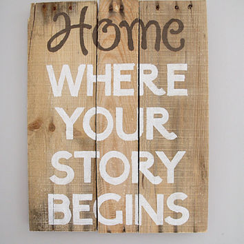 Home Where Your Story Begins Wooden Sign