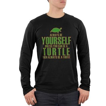 Always Be Yourself Turtle Mens Soft Long Sleeve T Shirt