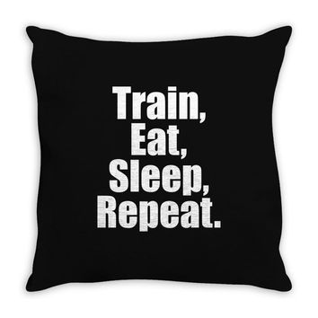 EAT. SLEEP. TRAIN. REPEAT. Throw Pillow