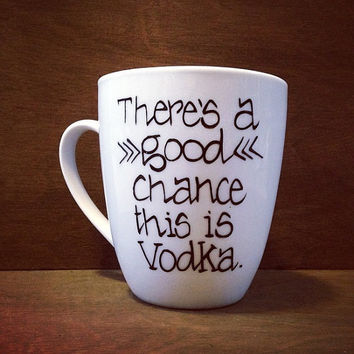Theres a good chance this is Vodka coffee mug