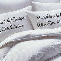 You are my sunshine, pillowcase set, his hers pillowcases, pillowcases , pillowcase set