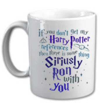 HARRY POTTER Siriusly Ron With You mug for coffee lover.