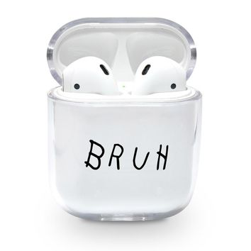 Bruh Airpods Case