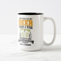 Only Drink Beer 3 Days A Week Two-Tone Coffee Mug