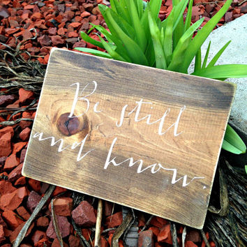 Be Still and Know, Wooden Sign, Be Still and Know that I am God, Psalm 46:10 , Christian Decor, Wood Wall Decor, Nursery Decor, Bible Verse