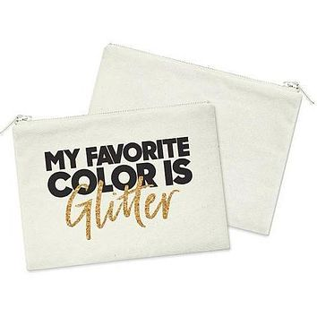 My Favorite Color Is Glitter in Heavy Cotton Canvas Cosmetic Bag