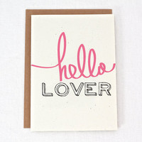 Hello Lover - Valentines Day - I love you - Just because - Greeting Card