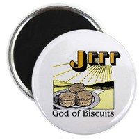 Jeff, God of Biscuits Magnet by CheekyGeek- 54151864