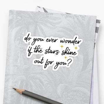 'Do You Ever Wonder if the Stars' Sticker by sheeranstyle