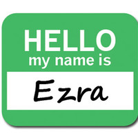 Ezra Hello My Name Is Mouse Pad