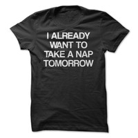 I Already Want To Nap Tomorrow
