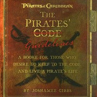 Pirate Guidelines, The: A Booke for Those Who Desire to Keep to the Code and Live a Pirate's Life (Pirates of the Caribbean)