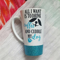 Drink Coffee And Cuddle My Dog Coffee Mug, Dog Mom Mug, Glitter Mug