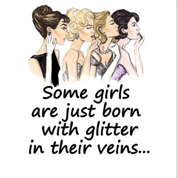 SOME GIRLS ARE BORN WITH GLITTER! White T-shirt! V or ROUND NECK! CUSTOM MADE FOR YOU!