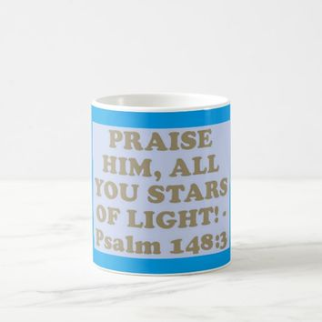 Bible verse from Psalm 148:3. Coffee Mug