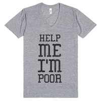 Help Me, I'm Poor-Unisex Athletic Grey T-Shirt