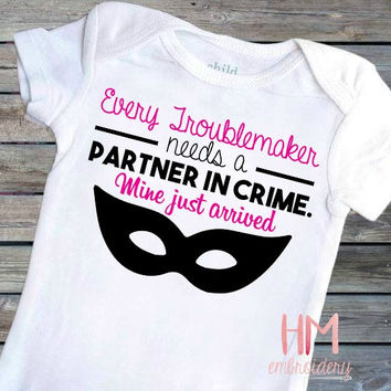 Every Troublemaker Needs A Partner In Crime.  Mine Just Arrived - Vinyl Sibling Shirt