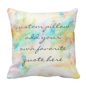 custom pillow add your own favorite quote