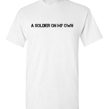 A Soldier On My Own T-Shirt