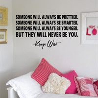 But They Will Never Be You Kanye West Yeezy Quote Decal Sticker Wall Vinyl Decor Art