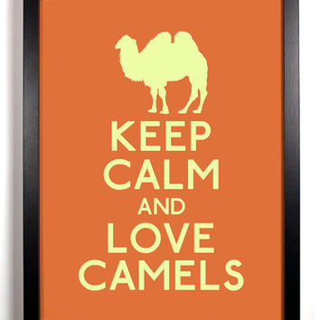 Keep Calm and Love Camels Camel 8 x 10 Print by KeepCalmArsenal