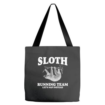 SLOTH RUNNING TEAM, LETS NAP INSTEAD Tote Bags